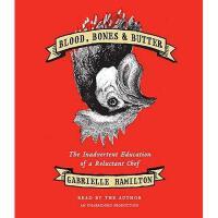 【预订】Blood, Bones & Butter: The Inadvertent Education of
