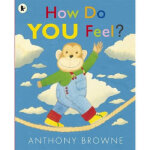 【正版当天发】How Do You Feel Anthony Browne 9781406338515 Walker
