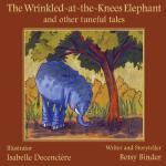 【预订】The Wrinkled-At-The-Knees Elephant and Other Tuneful Ta