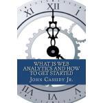 【预订】What Is Web Analytics and How to Get Started: An Introd