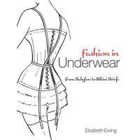 【预订】Fashion in Underwear: From Babylon to Bikini Briefs