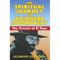 【预订】The Spiritual Journey of Alejandro Jodorowsky: The