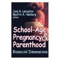【预订】School-Age Pregnancy & Parenthood: Biosocial