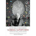 【预订】Sobbing Superpower: Selected Poems of Tadeusz