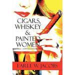 【预订】Cigars, Whiskey & Painted Women
