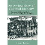【预订】An Archaeology of Colonial Identity: Power and