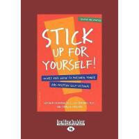 【预订】Stick Up for Yourself!: Every Kid's Guide to Y9781442996