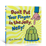 英文原版进口绘本 吴敏兰书单推荐 Don't Put Your Finger In The Jelly, Nelly