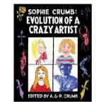 【预订】Sophie Crumb: Evolution of a Crazy Artist