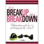 【预订】It's a Breakup Not a Breakdown: Getting Over the Big