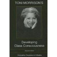 【预订】Toni Morrison's Developing Class Consciousness