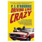 【正版直发】Driving Like Crazy P J O'Rourke 9780802144799 Grove P