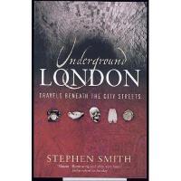 【预订】Underground London: Travels Beneath the City