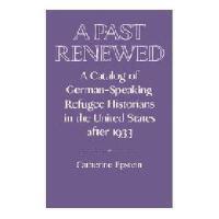 【预订】A Past Renewed: A Catalog of German-Speaking Refugee Y97