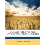 【预订】Old Wonder-Eyes; And Other Stories for Children