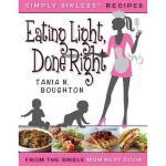 【预订】Eating Light Done Right