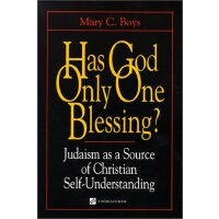 Has God Only One Blessing?: Judaism as a Source of Christia