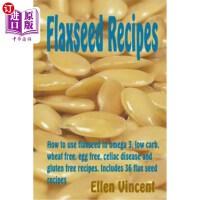 【中商海外直订】Flaxseed Recipes: How to Use Flaxseed in Omega 3, L