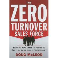 【预订】The Zero-Turnover Sales Force: How to Maximize