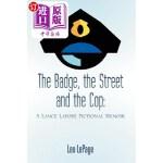 【中商海外直订】The Badge, the Street and the Cop: A Lance Lapore F