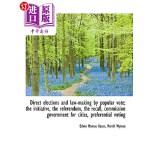 【中商海外直订】Direct Elections and Law-Making by Popular Vote; Th