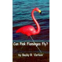 【预订】Can Pink Flamingos Fly?