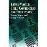 【预订】Chess World Title Contenders and Their Styles