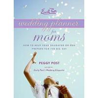 【预订】Emily Post's Wedding Planner for Moms: How to Help