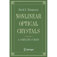 【预订】Nonlinear Optical Crystals: A Complete Survey