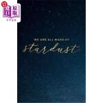 【中商海外直订】We Are All Made of Stardust Journal