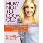 How Not to Look Old9780446581141GrandCentrCharla Kru