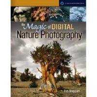 【预订】The Magic of Digital Nature Photography