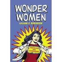 【预订】Wonder Women: Feminisms and Superheroes Y9780415966320