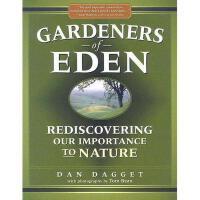 【预订】Gardeners of Eden: Rediscovering Our Importance to