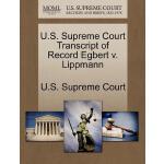 【预订】U.S. Supreme Court Transcript of Record Egbert V. Lippm