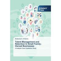 【预订】Talent Management and Retention in Small Family-Owned B
