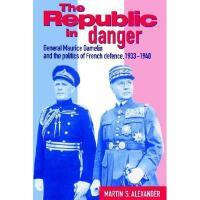 【预订】The Republic in Danger: General Maurice Gamelin and