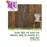【中商海外直订】Ancient Lights and Certain New Reflections, Being t