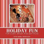 【预订】Holiday Fun for Cody, Bailey and Lexy Rose