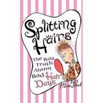 【预订】Splitting Hairs: The Bald Truth about Bad Hair Days