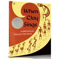 【全店300减100】美国凯迪克银奖 英文原版绘本图画书 When Clay Sings 当粘土在唱歌