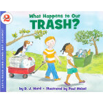 What Happens to Our Trash? (Let's Read and Find Out) 自然科学启蒙