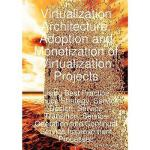 【预订】Virtualization Architecture, Adoption and