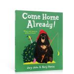大熊与鸭子系列:Come Home Already! 回家了!英文原版绘本进口儿童启蒙早教趣味读物图画故事书2-8岁