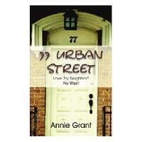 【预订】77 Urban Street: Love Thy Neighbor? No Way!