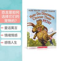 【全店300减100】英文原版绘本恐龙是如何选择它们的宠物的 HOW DO DINOSAURS CHOOSE THEIR
