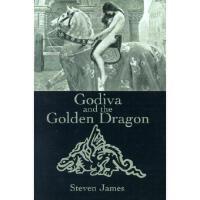 【预订】Godiva and the Golden Dragon