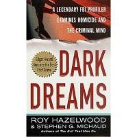 【预订】Dark Dreams: A Legendary FBI Profiler Examines