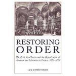 【预订】Restoring Order: The Ecole Des Chartes and the