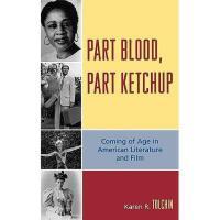 【预订】Part Blood, Part Ketchup: Coming of Age in American